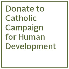 Catholic Campaign for Human Development | Collection on Nov 23 & 24